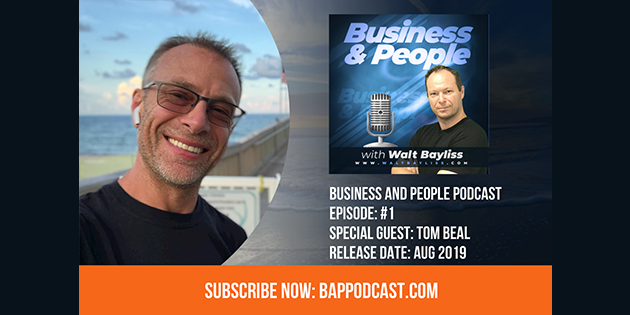 Business and Poeple Podcast Episode 1 Tome Beal