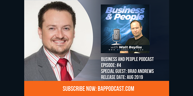 Business and People Podcast Episode 4 Brad Andrews