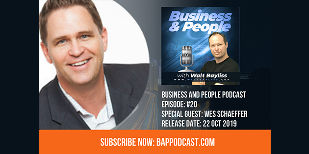 Business and People Podcast Episode 20 Wes Schaeffer
