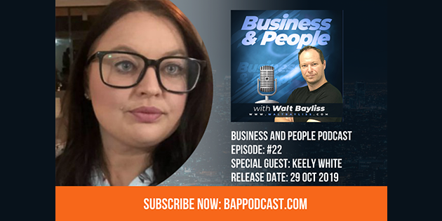 Business and People Podcast Episode 22 Keely White