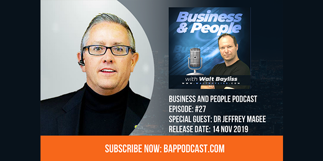 Business and People Podcast Episode 27 Dr Jeffrey Magee