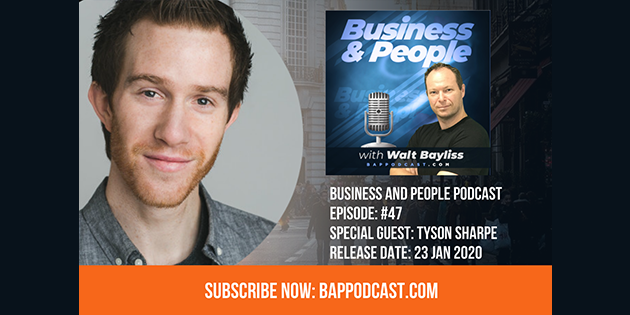 Business and People Podcast Episode 47 Tyson Sharpe