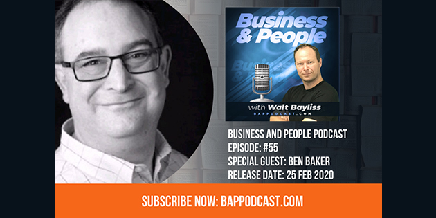 Business and People Podcast Episode 55 with Ben Baker